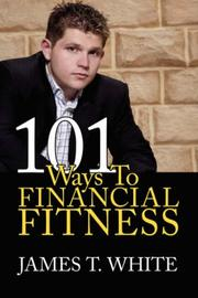 Cover of: 101 Ways To Financial Fitness | James, T. White