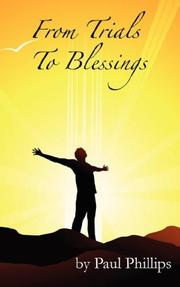 Cover of: From Trials to Blessings | Paul Phillips Jr.