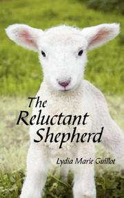 Cover of: The Reluctant Shepherd | Lydia Marie Guillot