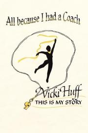 Cover of: All Because I Had A Coach | Vicki Huff