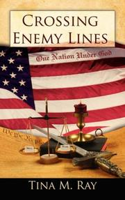 Cover of: Crossing Enemy Lines One Nation Under God | Tina, M. Ray