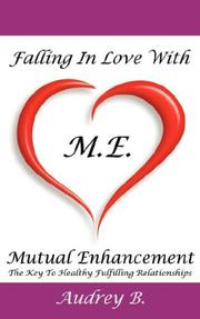 Cover of: Falling In Love With M.E.! (Mutual Enhancement) by Audrey Blake