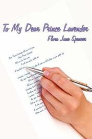 Cover of: To My Dear Prince Lavender by Flora June Spencer