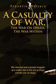 Cover of: A Casualty Of War, The War On Drugs, The War Within | Franklin Walters