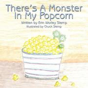 Cover of: There's A Monster In My Popcorn | Erin  Worley Slemp
