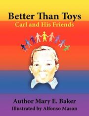 Cover of: Better Than Toys | Mary E. Baker