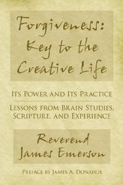 Cover of: Forgiveness: Key to the Creative Life | Rev. James G. Emerson Jr.