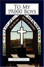Cover of: To My 19,000 Boys | Eugene, V. Dotter