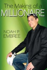 Cover of: The Making of a Millionaire | Noah, P. Embree