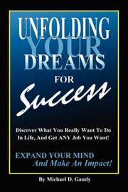 Cover of: Unfolding Your Dreams for Success | Michael D. Gandy