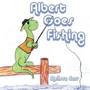 Cover of: Albert Goes Fishing | Melissa Carr