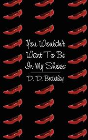 Cover of: You Wouldn't Want To Be In My Shoes | D. D. Brantley