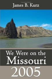 Cover of: We Were on the Missouri, 2005 | James B. Kurz