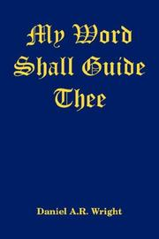 Cover of: My Word Shall Guide Thee | Daniel A.R. Wright