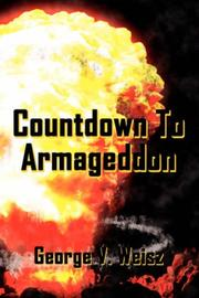 Cover of: Countdown To Armageddon | George, V. Weisz