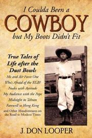 Cover of: I Coulda Been a Cowboy but My Boots Didn't Fit | J. Don Looper