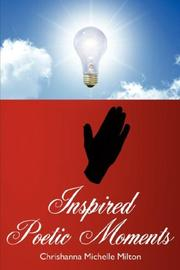 Cover of: Inspired Poetic Moments | Chrishanna Michelle Milton