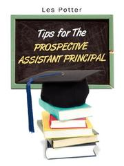 Cover of: Tips For The Prospective Assistant Principal | Les Potter Ed.D.