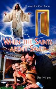 Cover of: When the Saints aren't Saved | Pat Murry
