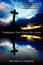 Cover of: Through The Eyes Of Love by Ripton, P. Morris