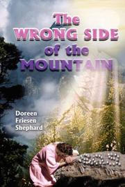 Cover of: The Wrong Side of the Mountain by Doreen, Friesen Shephard