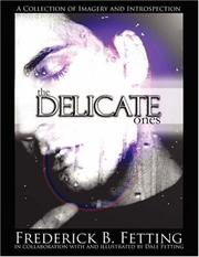 Cover of: The Delicate Ones by Frederick B. Fetting