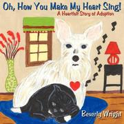 Cover of: Oh, How You Make My Heart Sing! | Beverly Wright