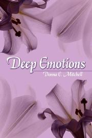 Cover of: Deep Emotions | Donna E. Mitchell