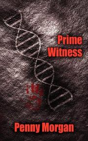 Cover of: Prime Witness | Penny Morgan