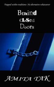 Cover of: Behind Closed Doors by Amita Tak
