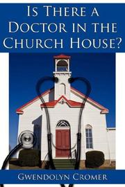 Cover of: Is There a Doctor in the Church House? | Gwendolyn Cromer