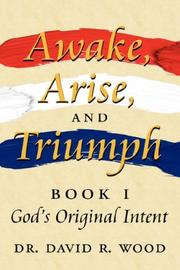 Cover of: Awake, Arise, and Triumph | Dr. David R. Wood