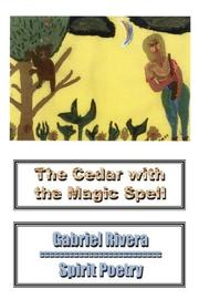 Cover of: The Cedar With the Magic Spell | Gabriel Rivera