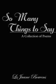 Cover of: So Many Things to Say | LeJuane Bowens