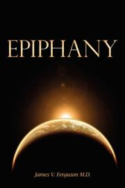 Cover of: Epiphany | James, V. Ferguson M.D.
