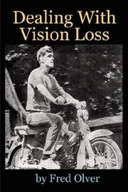 Cover of: Dealing With Vision Loss | Fred Olver