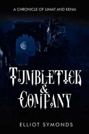 Cover of: TUMBLETICK & COMPANY | Elliot Symonds