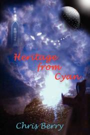 Cover of: Heritage from Cyan | Chris J. Berry