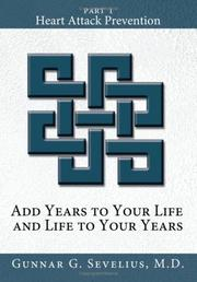 Cover of: Add Years to Your Life and Life to Your Years Part I | Gunnar G. Sevelius M.D.