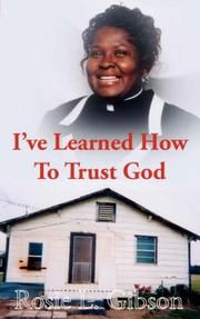 Cover of: I've Learned How To Trust God | Rosie, L. Gibson