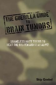 Cover of: Guerilla Guide to Brain Tumors | Skip Goebel