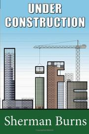 Cover of: Under Construction | Sherman Burns