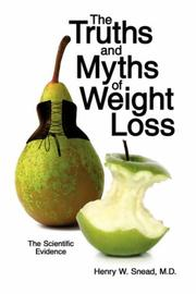 Cover of: The Truths and Myths of Weight Loss by Henry W. Snead