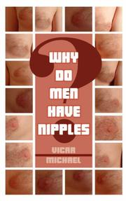 Cover of: Why Do Men Have Nipples? | Vicar Michael