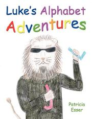 Cover of: Luke's Alphabet Adventures | Patricia Esser
