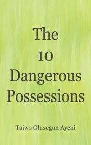 Cover of: The 10 Dangerous Possessions | Taiwo Olusegun Ayeni