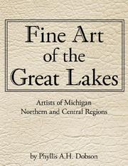 Cover of: Fine Art of The Great Lakes | Phyllis, A.H. Dobson