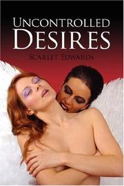 Cover of: Uncontrolled Desires | Scarlet Edwards