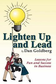 Cover of: Lighten Up and Lead | Dan Goldberg