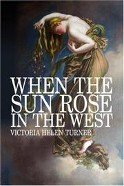 Cover of: When The Sun Rose In The West | Victoria, Helen Turner